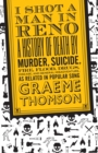 I Shot a Man in Reno : A History of Death by Murder, Suicide, Fire, Flood, Drugs, Disease and General Misadventure, as Related in Popular Song - eBook