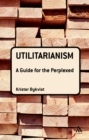 Utilitarianism: A Guide for the Perplexed - eBook