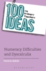 100 Ideas for Primary Teachers: Numeracy Difficulties and Dyscalculia - Book