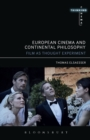 European Cinema and Continental Philosophy : Film As Thought Experiment - Book