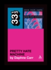 Nine Inch Nails' Pretty Hate Machine - eBook