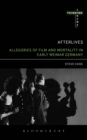 Afterlives: Allegories of Film and Mortality in Early Weimar Germany - eBook
