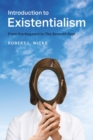 Introduction to Existentialism : From Kierkegaard to The Seventh Seal - Book