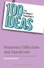 100 Ideas for Primary Teachers: Numeracy Difficulties and Dyscalculia - eBook