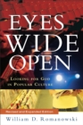 Eyes Wide Open : Looking for God in Popular Culture - eBook