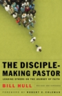 The Disciple-Making Pastor : Leading Others on the Journey of Faith - eBook