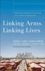Linking Arms, Linking Lives : How Urban-Suburban Partnerships Can Transform Communities - eBook