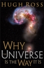 Why the Universe Is the Way It Is (Reasons to Believe) - eBook