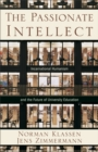 The Passionate Intellect : Incarnational Humanism and the Future of University Education - eBook