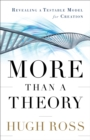 More Than a Theory (Reasons to Believe) : Revealing a Testable Model for Creation - eBook