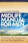 Midlife Manual for Men : Finding Significance in the Second Half - eBook