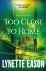 Too Close to Home (Women of Justice Book #1) - eBook