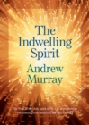 The Indwelling Spirit : The Work of the Holy Spirit in the Life of the Believer - eBook