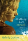 Anything but Normal : A Novel - eBook