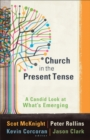 Church in the Present Tense (emersion: Emergent Village resources for communities of faith) : A Candid Look at What's Emerging - eBook