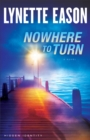 Nowhere to Turn (Hidden Identity Book #2) : A Novel - eBook