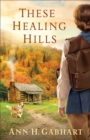 These Healing Hills - eBook