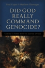 Did God Really Command Genocide? : Coming to Terms with the Justice of God - eBook