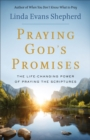 Praying God's Promises : The Life-Changing Power of Praying the Scriptures - eBook
