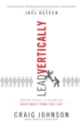 Lead Vertically : Inspire People to Volunteer and Build Great Teams that Last - eBook