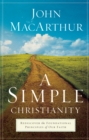 A Simple Christianity : Rediscover the Foundational Principles of Our Faith - eBook