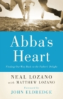 Abba's Heart : Finding Our Way Back to the Father's Delight - eBook