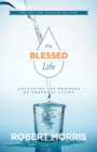 The Blessed Life : Unlocking the Rewards of Generous Living - eBook