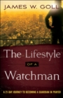 The Lifestyle of a Watchman : A 21-Day Journey to Becoming a Guardian in Prayer - eBook