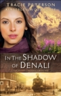 In the Shadow of Denali (The Heart of Alaska Book #1) - eBook