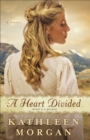 A Heart Divided (Heart of the Rockies Book #1) : A Novel - eBook