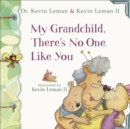 My Grandchild, There's No One Like You - eBook