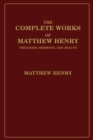 The Complete Works of Matthew Henry : Treatises, Sermons, and Tracts - eBook