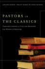 Pastors in the Classics : Timeless Lessons on Life and Ministry from World Literature - eBook