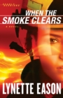 When the Smoke Clears (Deadly Reunions Book #1) : A Novel - eBook