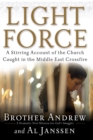 Light Force : A Stirring Account of the Church Caught in the Middle East Crossfire - eBook