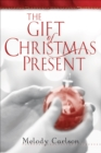 The Gift of Christmas Present - eBook