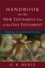Handbook on the New Testament Use of the Old Testament : Exegesis and Interpretation - eBook