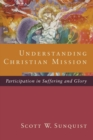 Understanding Christian Mission : Participation in Suffering and Glory - eBook
