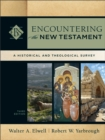 Encountering the New Testament (Encountering Biblical Studies) : A Historical and Theological Survey - eBook
