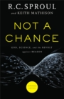 Not a Chance : God, Science, and the Revolt against Reason - eBook