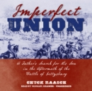 Imperfect Union : A Father's Search for His Son in the Aftermath of the Battle of Gettysburg - eAudiobook