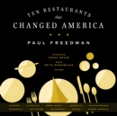 Ten Restaurants That Changed America - eAudiobook