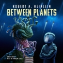 Between Planets - eAudiobook