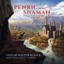Penric and the Shaman : A Fantasy Novella in the World of the Five Gods - eAudiobook
