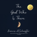 The God Who Is There, 30th Anniversary Edition - eAudiobook
