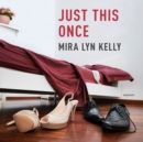 Just This Once - eAudiobook