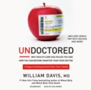 Undoctored : Why Health Care Has Failed You and How You Can Become Smarter Than Your Doctor - eAudiobook