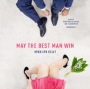 May the Best Man Win - eAudiobook
