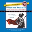 The Politically Incorrect Guide to the American Revolution - eAudiobook