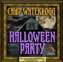 The Camp Waterlogg Halloween Party - eAudiobook